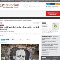 Qui est Frédéric Lordon, le parolier de Nuit Debout ?