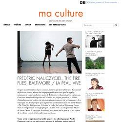 MA CULTURE - Frédéric Nauczyciel, The Fire Flies, Baltimore / La Peau Vive, 2017