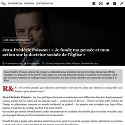 Jean-Frédéric Poisson : « Je fonde ma pensée et mon action sur la doctrine sociale de l'Église »