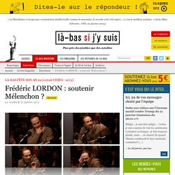 Frédéric LORDON : soutenir Mélenchon ?