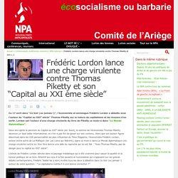 """Frédéric Lordon lance une charge virulente contre Thomas Piketty et son """"Capital au XXI ème siècle"""" - NPA - Comité de l'Ariège"""