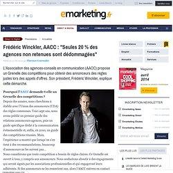 Frédéric Winckler, AACC : 'Seules 20% des agences non retenues sont dédommagées'