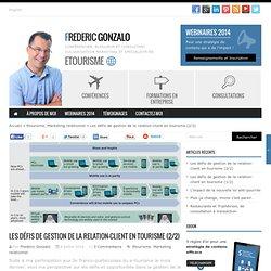 fredericgonzalo.com/2014/07/08/les-defis-de-gestion-de-la-relation-client-en-tourisme-22/?utm_source=newsletter&utm_medium=email&utm_campaign=Les+défis+de+gestion+de+la+relation-client+en+tourisme+%282%2F2%29