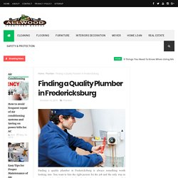 Finding a Quality Plumber in Fredericksburg - Arshwood- Online Portal for the stories about Furniture, Interior Decoration, Home Loan