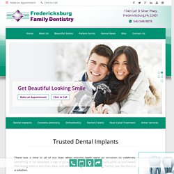 Trusted Dental Implants in Fredericksburg and Montclair Family Dentistry