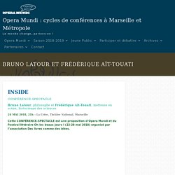 Bruno Latour et Frédérique Aït-Touati - Opera Mundi : cycles de conférences à Marseille et Métropole