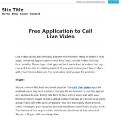 Free Application to Call Live Video