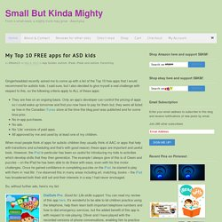 My Top 10 FREE apps for ASD kids - Small But Kinda Mighty
