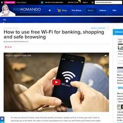 How to use free Wi-Fi for banking, shopping and safe browsing