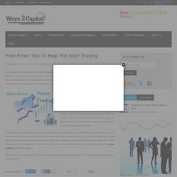 Free Forex Tips To Help You Start Trading