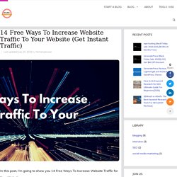 14 Free Ways To Increase Website Traffic To Your Website