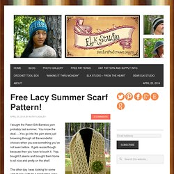 Free Lacy Summer Scarf Pattern! - ELK Studio - Handcrafted Crochet Designs