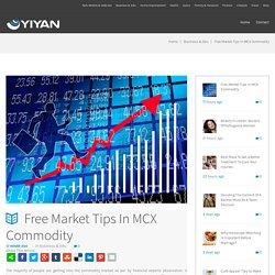 Best Tips for MCX Live Price Market - MCXadda