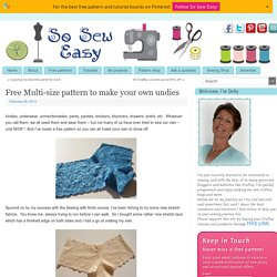 Free Multi-size pattern to make your own undies So Sew Easy