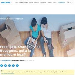 Free, SFR, Orange... qui a la meilleure box ? - Cinq box internet à la une