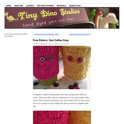 Free Pattern: Owl Coffee Cozy | Tiny Dino Studios