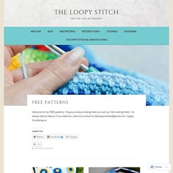 FREE Patterns – The Loopy Stitch