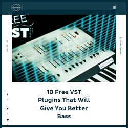 10 Free VST Plugins That Will Give You Better Bass