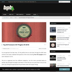 Top 40 Free VST Plugins Of The Year! (Best Of 2014)