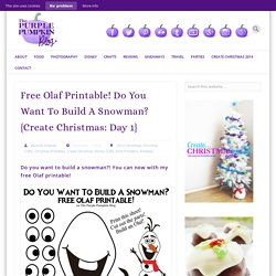 Free Olaf Printable - Do You Want To Build A Snowman?