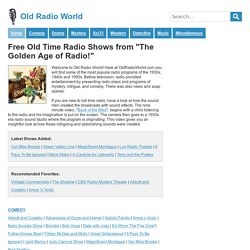 "Free Old Time Radio MP3 Downloads from ""The Golden Age of Radio!"""