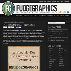 Free Hi-Res Old Grunge Paper Textures | fudgegraphics | for love