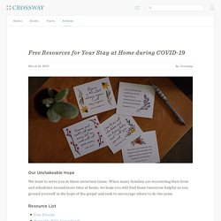 Free Resources for Your Stay at Home during COVID-19