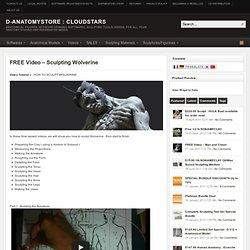 FREE Tutorial : Sculpting Wolverine