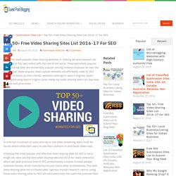 Top 50+ Free Video Sharing Sites List 2016-17 For SEO