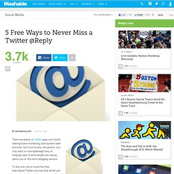5 Free Ways to Never Miss a Twitter @Reply