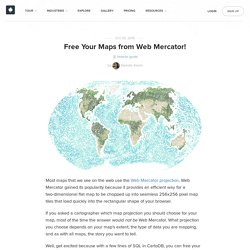 Free Your Maps from Web Mercator!