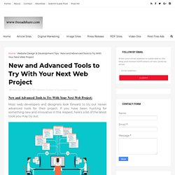 New and Advanced Tools to Try With Your Next Web Project