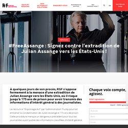 #FreeAssange : Signez contre l'extradition de Julian Assange vers les États-Unis !