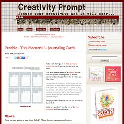 Freebie – This Moment I… Journaling Cards | Creativity Prompt