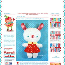 Freebie Friday ~ pattern for a Fluffy*Stuffy Bunny - allsorts