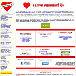 I Love Freebies UK Home Page - Get freebies and Earn free cash and vouchers online in your spare time!