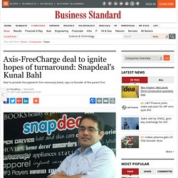 Axis-FreeCharge deal to ignite hopes of turnaround: Snapdeal's Kunal Bahl