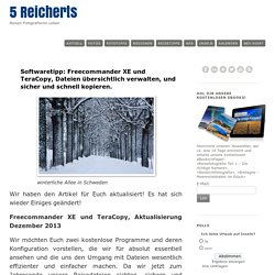 Softwaretipp: Freecommander XE und TeraCopy, Dateien übersichtlich verwalten, und sicher und schnell kopieren. ♥ 5 Reicherts ♥ Fotografie und Reisen