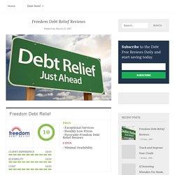 Freedom Debt Relief Reviews - Debt Relief Reviews
