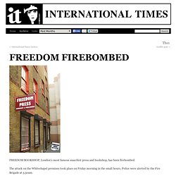 Freedom firebombed