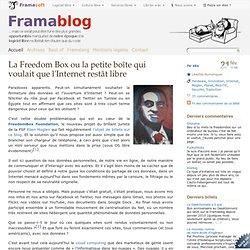 La Freedom Box ou la petite boîte qui voulait que l'Internet restât libre
