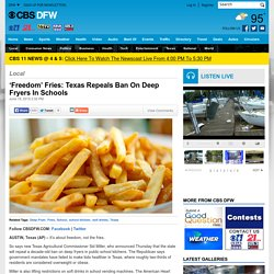 'Freedom' Fries: Texas Repeals Ban On Deep Fryers In Schools