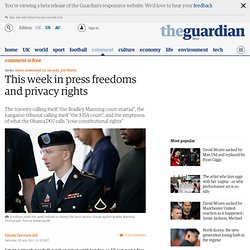 This week in press freedoms and privacy rights | Glenn Greenwald | Comment is free