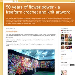 50 years of flower power - a freeform crochet and knit artwork: March 2016