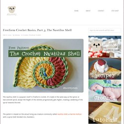 Freeform Crochet Basics, Part 5, The Nautilus Shell