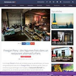 Freegan Pony : des légumes frais dans un restaurant alternatif à Paris