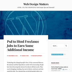 Psd to Html Freelance Jobs to Earn Some Additional Income – Web Design Matters