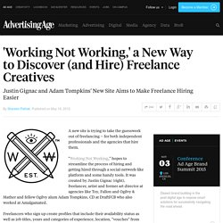 'Working Not Working,' a New Way to Find Freelance Creatives