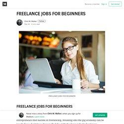 FREELANCE JOBS FOR BEGINNERS – Chris M. Walker