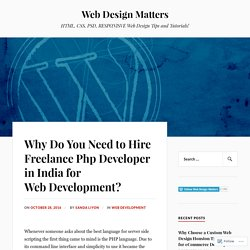 Why Do You Need to Hire Freelance Php Developer in India for Web Development? – Web Design Matters
